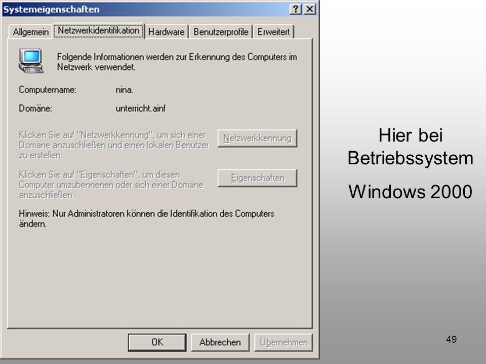 49 Hier bei Betriebssystem Windows 2000