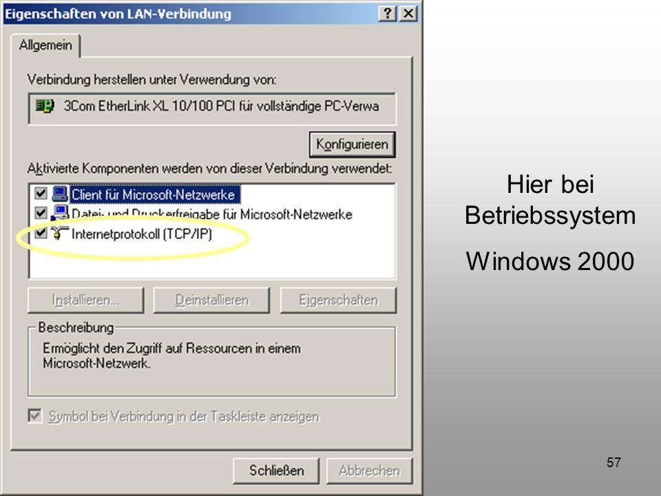 57 Hier bei Betriebssystem Windows 2000