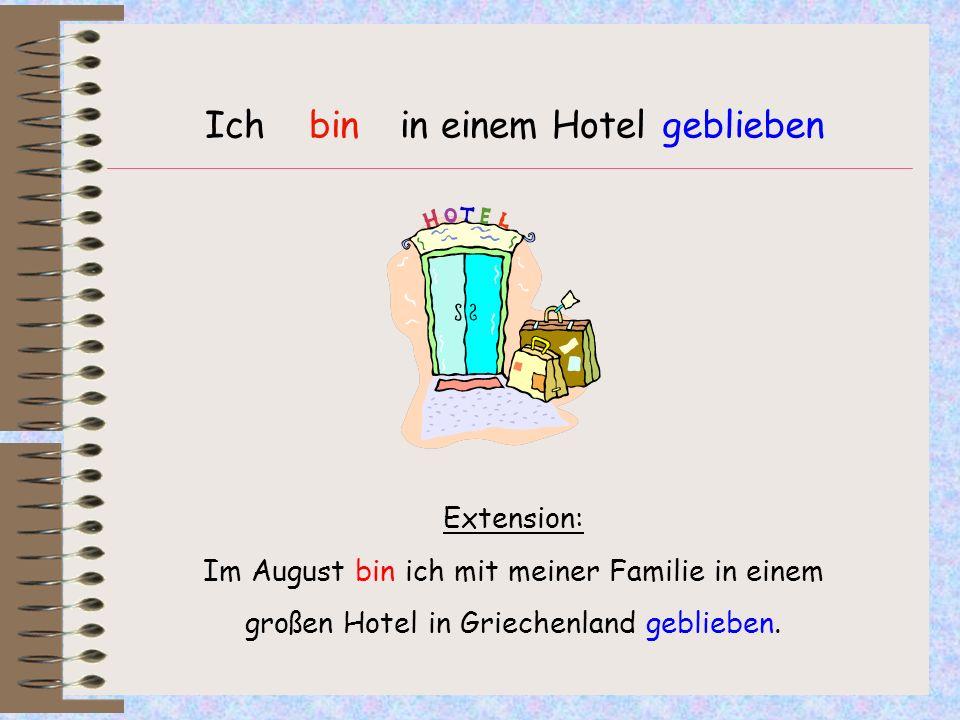 Ich in einem Hotelbingeblieben Extension: Im August bin ich mit meiner Familie in einem großen Hotel in Griechenland geblieben.