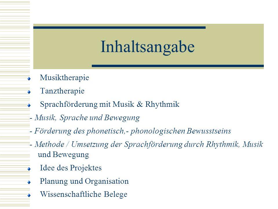 Inhaltsangabe Musiktherapie Tanztherapie Sprachförderung mit Musik & Rhythmik - Musik, Sprache und Bewegung - Förderung des phonetisch,- phonologische