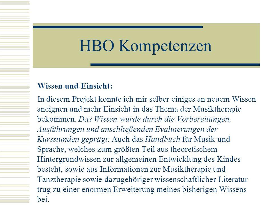 HBO Kompetenzen Wissen und Einsicht: In diesem Projekt konnte ich mir selber einiges an neuem Wissen aneignen und mehr Einsicht in das Thema der Musik