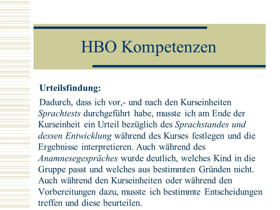 HBO Kompetenzen Urteilsfindung: Dadurch, dass ich vor,- und nach den Kurseinheiten Sprachtests durchgeführt habe, musste ich am Ende der Kurseinheit e