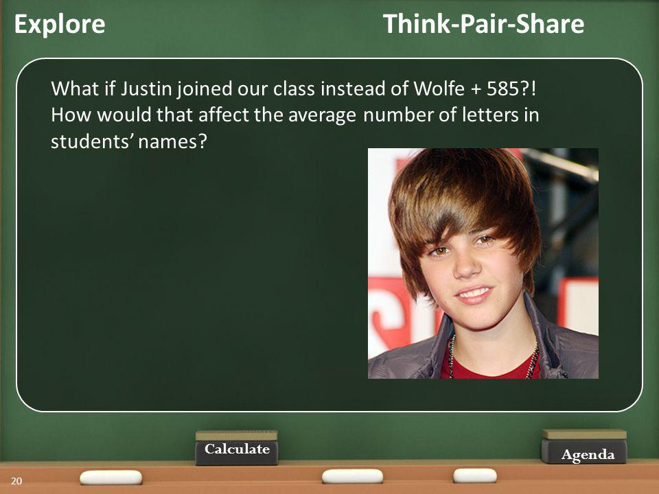 20 Agenda What if Justin joined our class instead of Wolfe + 585 .