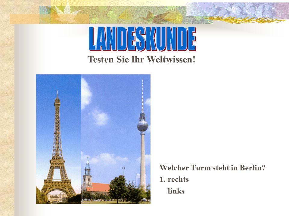 Welcher Turm steht in Berlin 1. rechts links Testen Sie Ihr Weltwissen!
