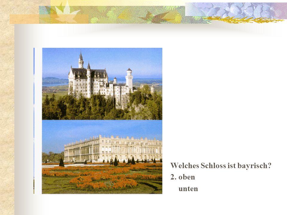 Welches Schloss ist bayrisch 2. oben unten