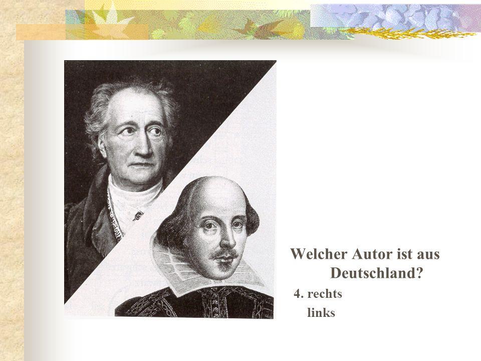 Welcher Autor ist aus Deutschland 4. rechts links