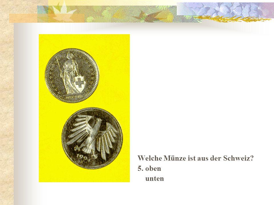 Welche Münze ist aus der Schweiz 5. oben unten