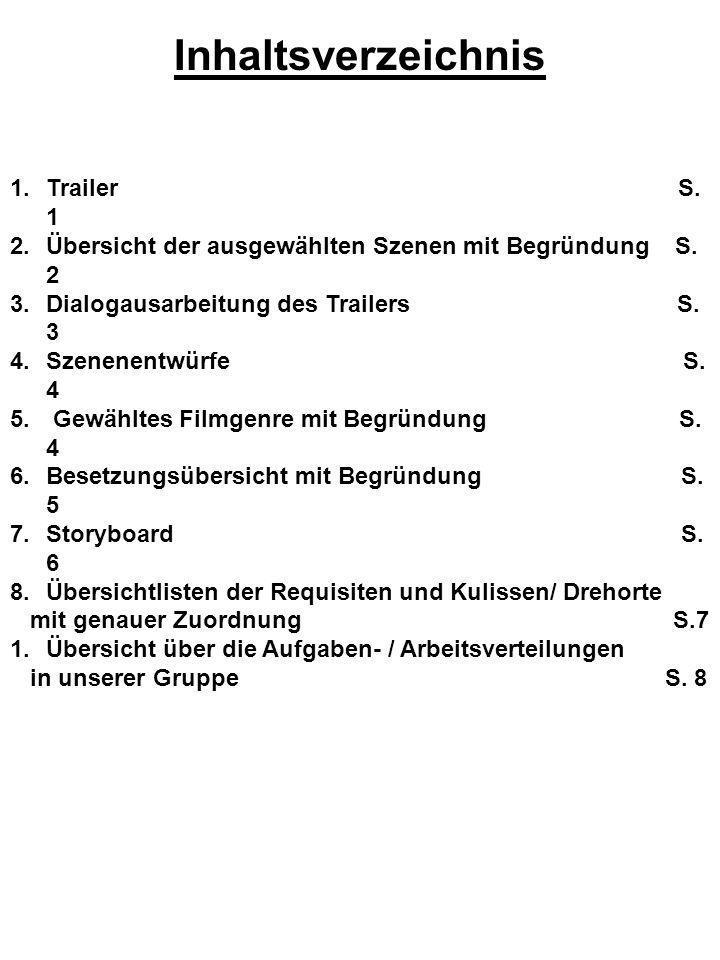 Inhaltsverzeichnis 1.Trailer S.1 2.Übersicht der ausgewählten Szenen mit Begründung S.