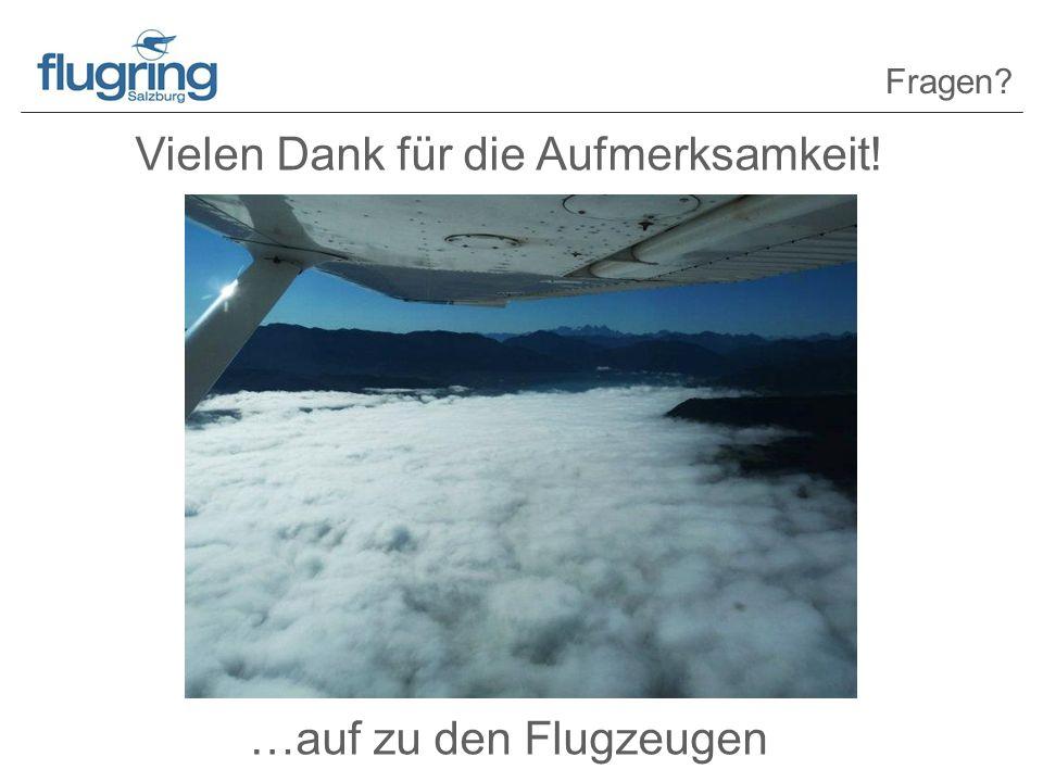 Vielen Dank für die Aufmerksamkeit! …auf zu den Flugzeugen Fragen?