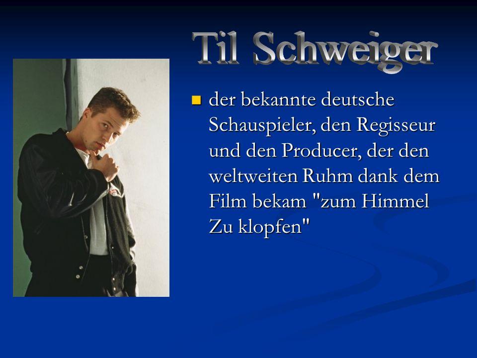 der bekannte deutsche Schauspieler, den Regisseur und den Producer, der den weltweiten Ruhm dank dem Film bekam