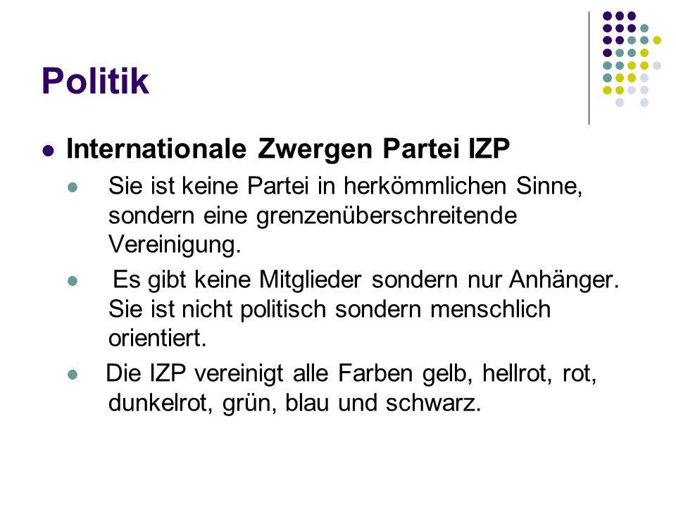 Politik Internationale Zwergen Partei IZP Sie ist keine Partei in herkömmlichen Sinne, sondern eine grenzenüberschreitende Vereinigung. Es gibt keine