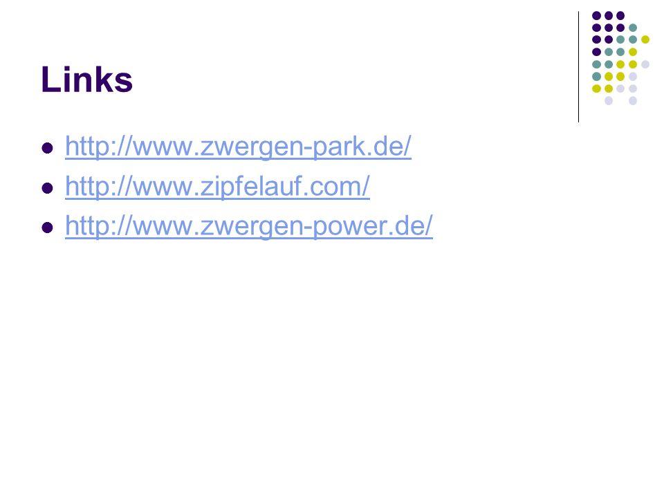 Links http://www.zwergen-park.de/ http://www.zipfelauf.com/ http://www.zwergen-power.de/