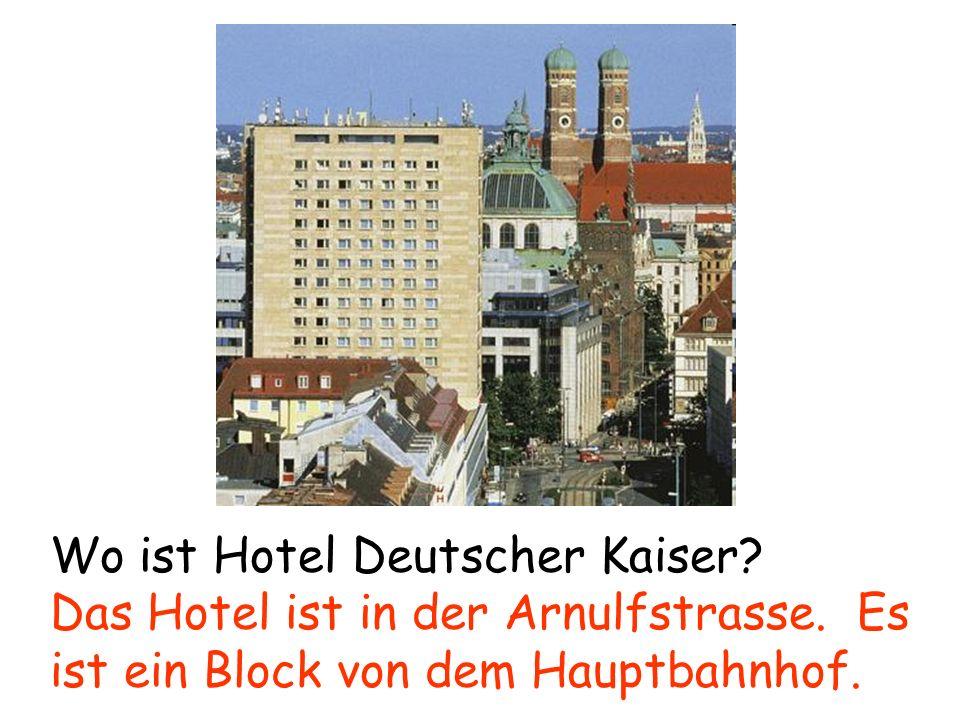 Wo ist Hotel Deutscher Kaiser? Das Hotel ist in der Arnulfstrasse. Es ist ein Block von dem Hauptbahnhof.
