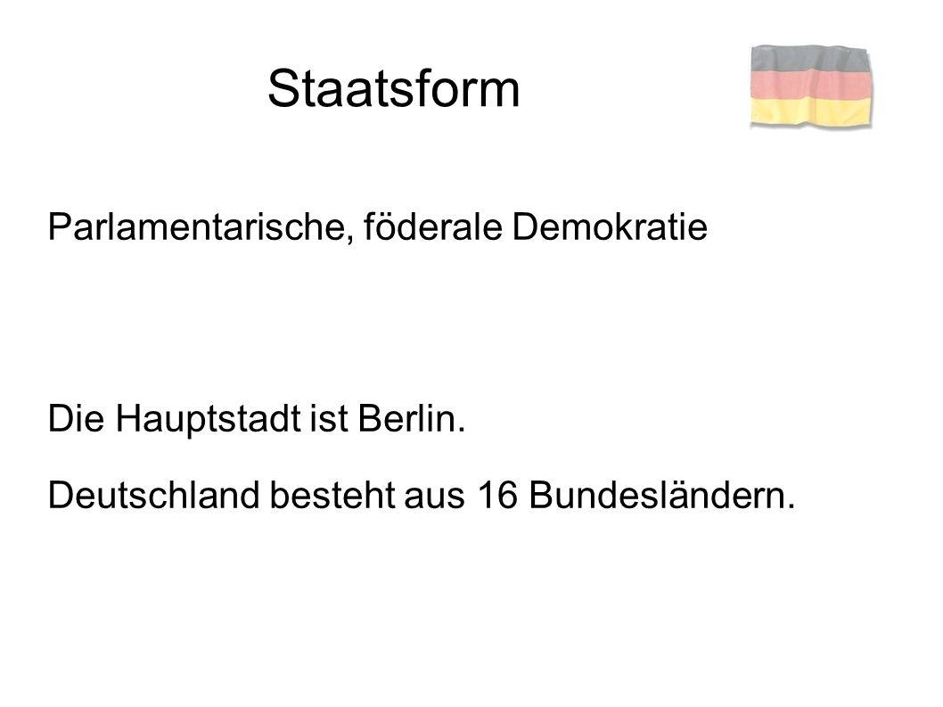 Staatsoberhaupt: Bundespräsident (momentan: Joachim Gauck) Regierungschefin: Bundeskanzlerin (momentan: Angela Merkel)