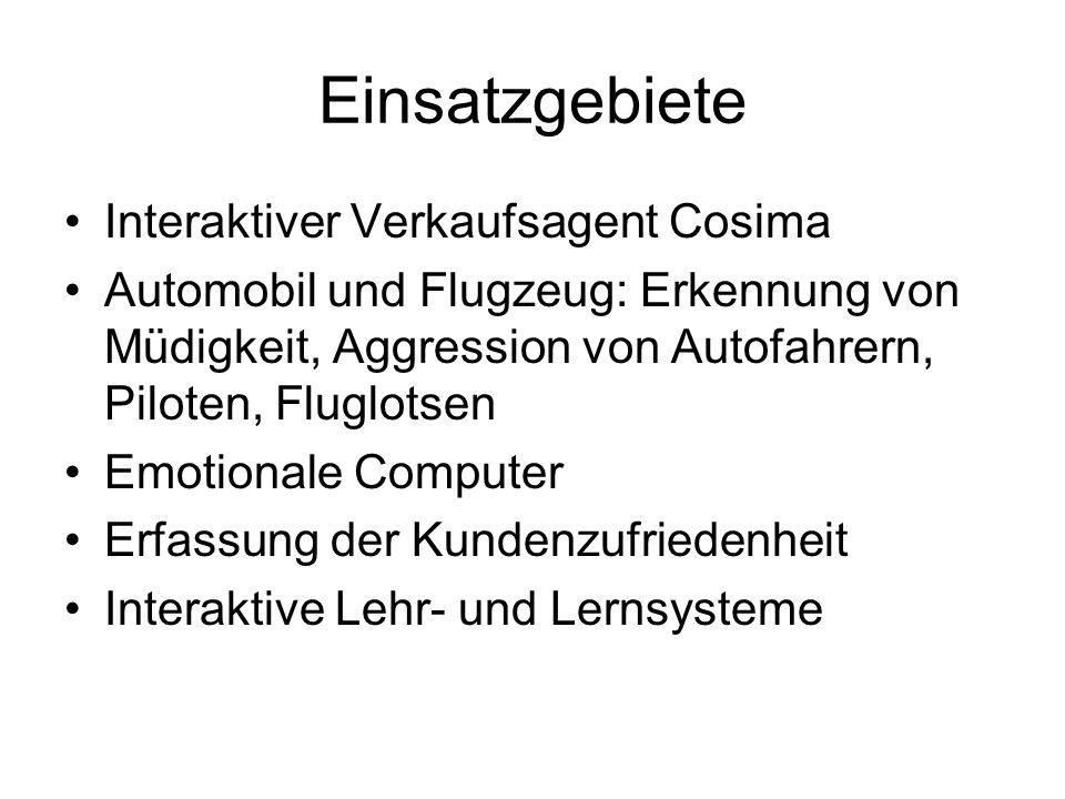Einsatzgebiete Interaktiver Verkaufsagent Cosima Automobil und Flugzeug: Erkennung von Müdigkeit, Aggression von Autofahrern, Piloten, Fluglotsen Emot