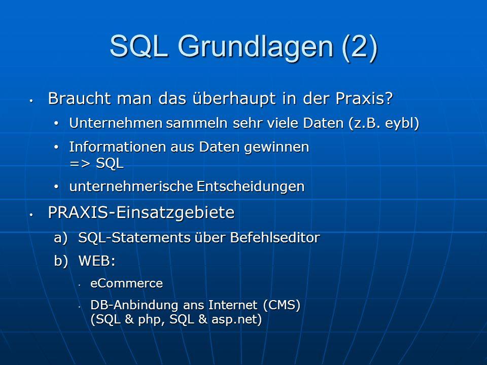SQL Grundlagen (2) Braucht man das überhaupt in der Praxis.