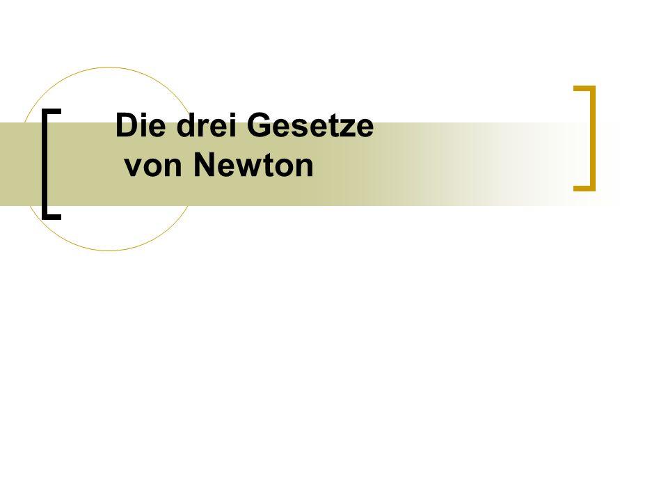 Die drei Gesetze von Newton
