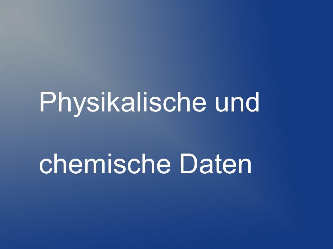 Physikalische und chemische Daten