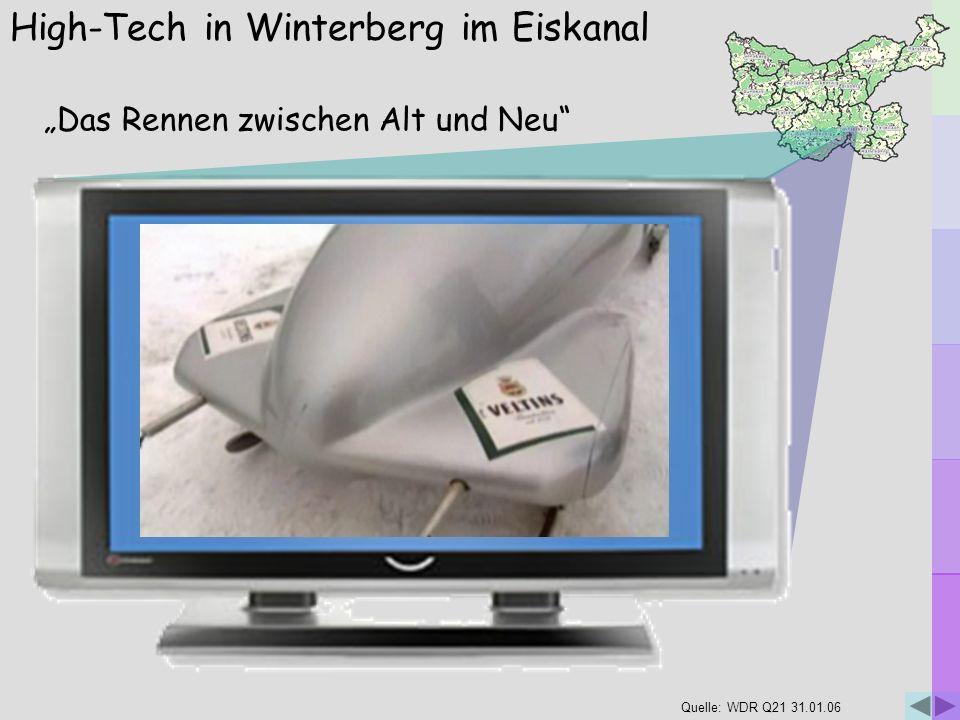 High-Tech in Winterberg im Eiskanal Das Rennen zwischen Alt und Neu Quelle: WDR Q21 31.01.06