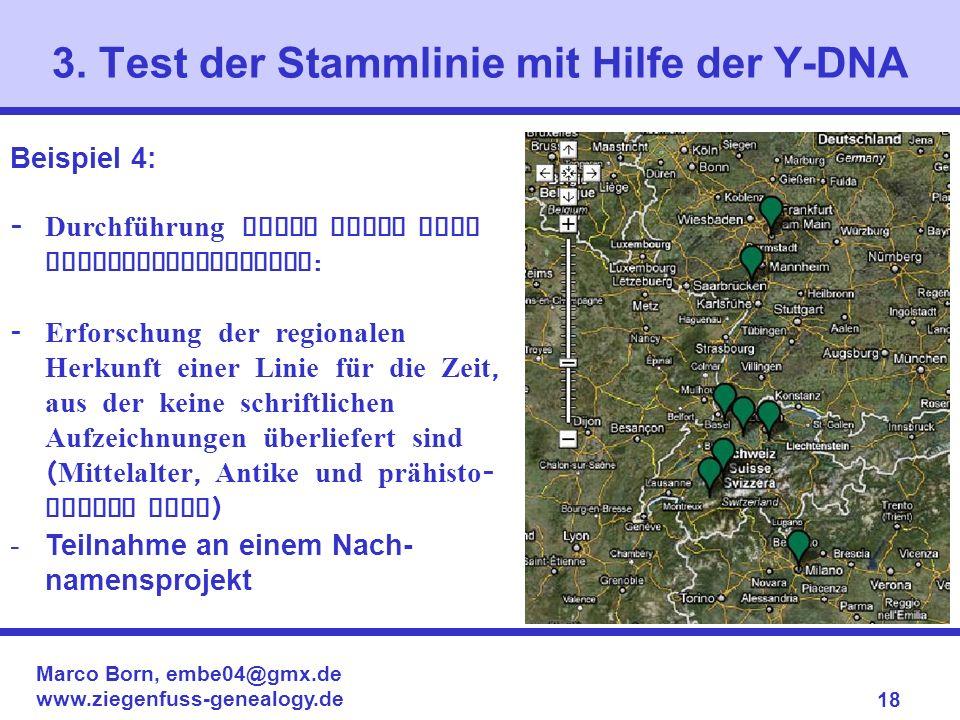 Marco Born, embe04@gmx.de www.ziegenfuss-genealogy.de 18 3. Test der Stammlinie mit Hilfe der Y-DNA Beispiel 4: - Durchführung eines Tests ohne Vergle