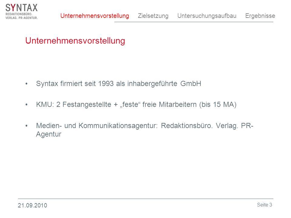 Unternehmensvorstellung Syntax firmiert seit 1993 als inhabergeführte GmbH KMU: 2 Festangestellte + feste freie Mitarbeitern (bis 15 MA) Medien- und Kommunikationsagentur: Redaktionsbüro.