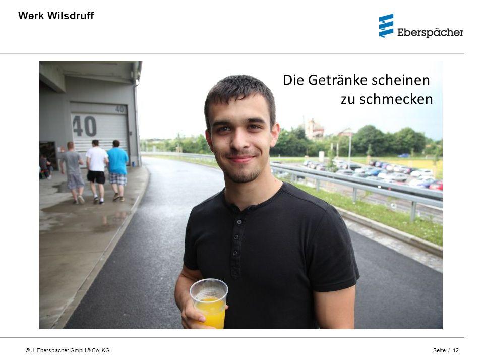 © J. Eberspächer GmbH & Co. KG Seite / 12 Werk Wilsdruff Die Getränke scheinen zu schmecken