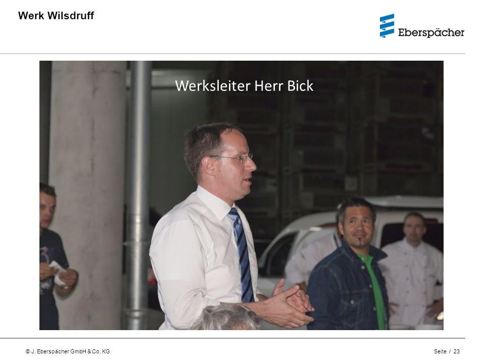 © J. Eberspächer GmbH & Co. KG Seite / 23 Werk Wilsdruff Werksleiter Herr Bick