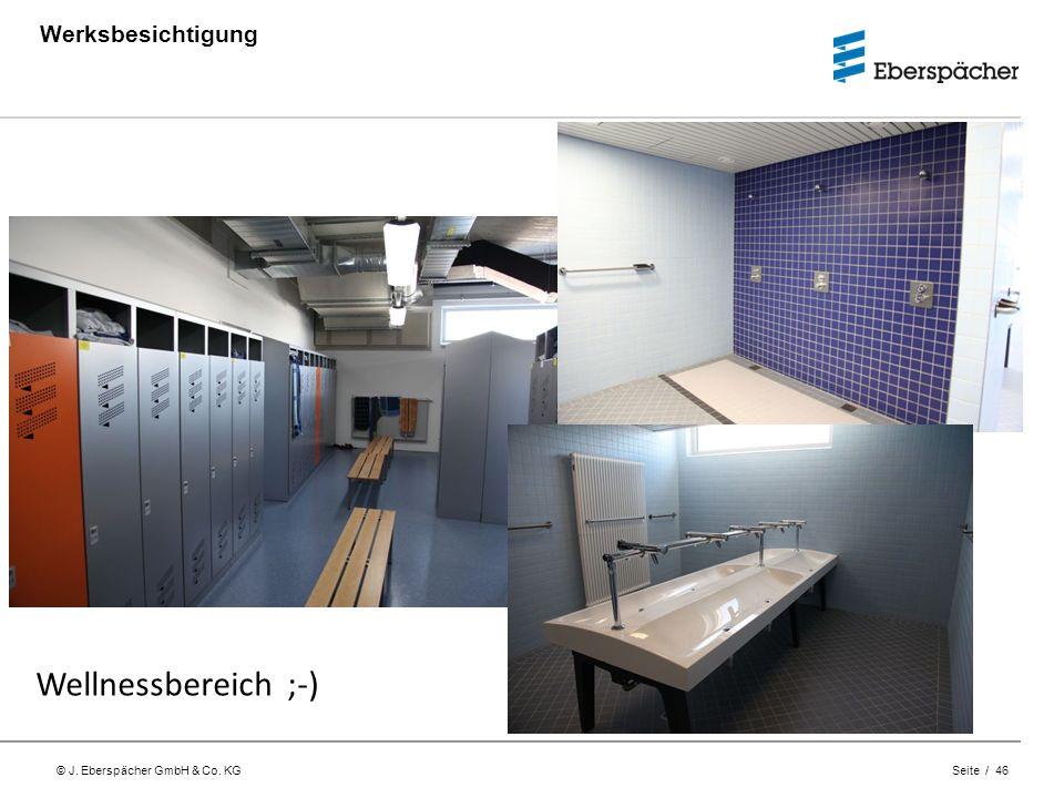 © J. Eberspächer GmbH & Co. KG Seite / 46 Werksbesichtigung Wellnessbereich ;-)