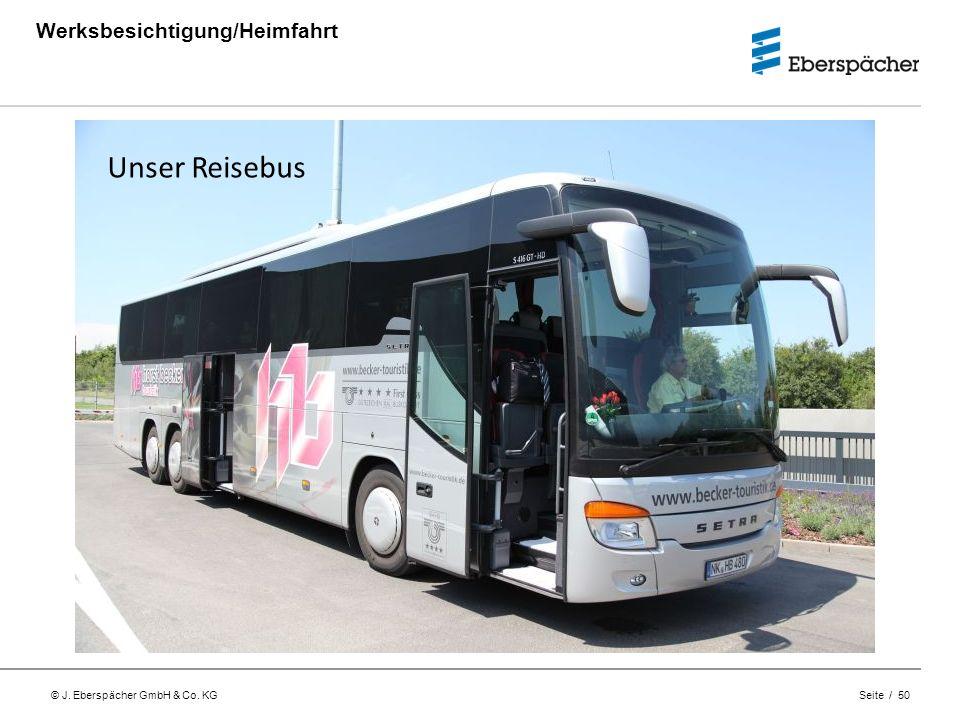 © J. Eberspächer GmbH & Co. KG Seite / 50 Werksbesichtigung/Heimfahrt Unser Reisebus