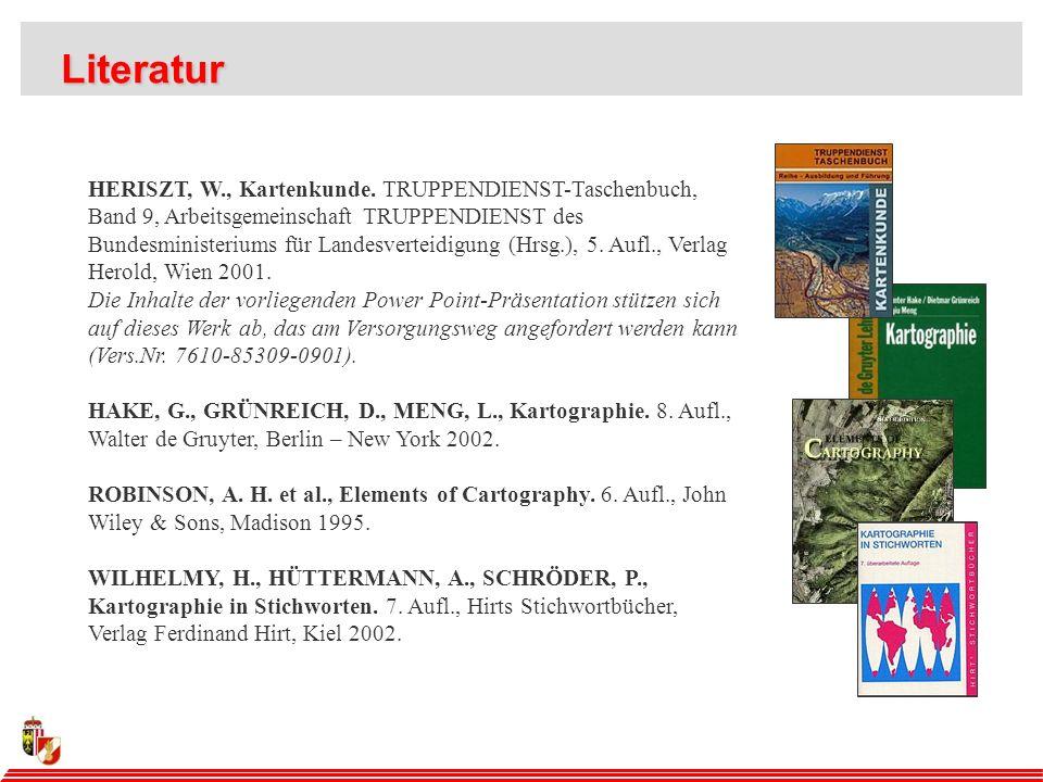 Literatur Literatur HERISZT, W., Kartenkunde.