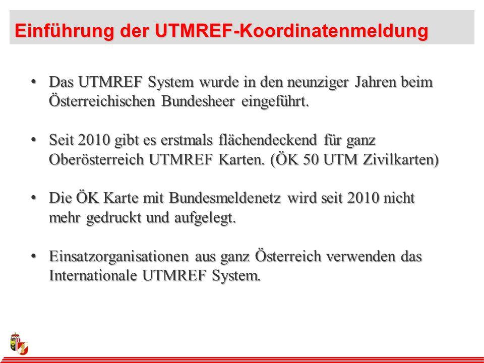 Das UTMREF System wurde in den neunziger Jahren beim Österreichischen Bundesheer eingeführt.