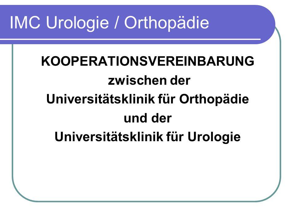 KOOPERATIONSVEREINBARUNG zwischen der Universitätsklinik für Orthopädie und der Universitätsklinik für Urologie