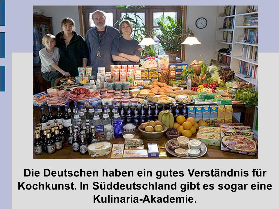 Die Deutschen haben ein gutes Verständnis für Kochkunst. In Süddeutschland gibt es sogar eine Kulinaria-Akademie.