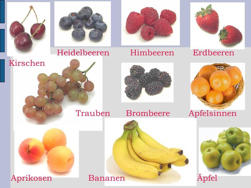 Äpfel Apfelsinnen ErdbeerenHimbeerenHeidelbeeren Kirschen Brombeere AprikosenBananen Trauben