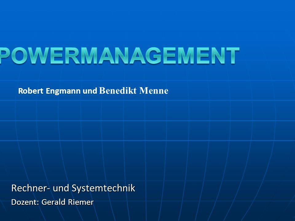 Rechner- und Systemtechnik Dozent: Gerald Riemer Robert Engmann und Benedikt Menne