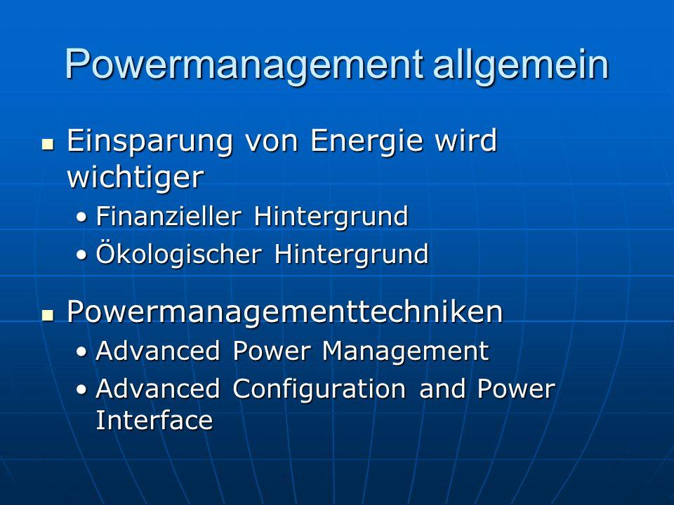 Powermanagement allgemein Einsparung von Energie wird wichtiger Einsparung von Energie wird wichtiger Finanzieller HintergrundFinanzieller Hintergrund