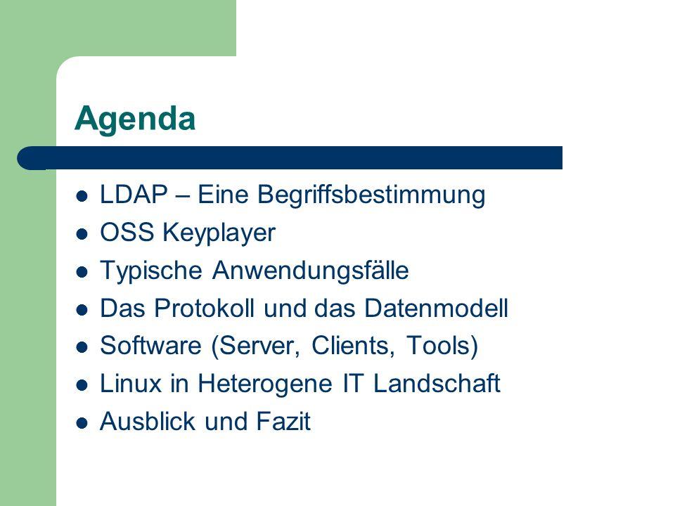 Agenda LDAP – Eine Begriffsbestimmung OSS Keyplayer Typische Anwendungsfälle Das Protokoll und das Datenmodell Software (Server, Clients, Tools) Linux