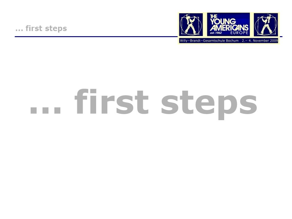 ... first steps