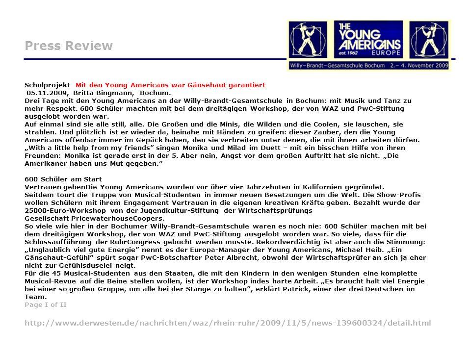 Press Review Schulprojekt Mit den Young Americans war Gänsehaut garantiert 05.11.2009, Britta Bingmann, Bochum. Drei Tage mit den Young Americans an d