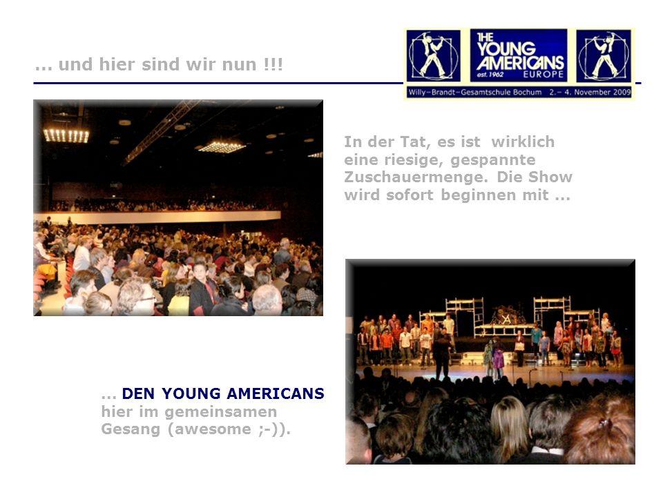 ... DEN YOUNG AMERICANS hier im gemeinsamen Gesang (awesome ;-))....