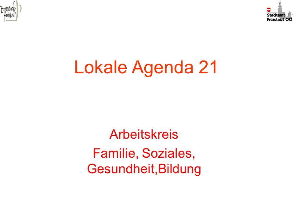 Lokale Agenda 21 Arbeitskreis Familie, Soziales, Gesundheit,Bildung