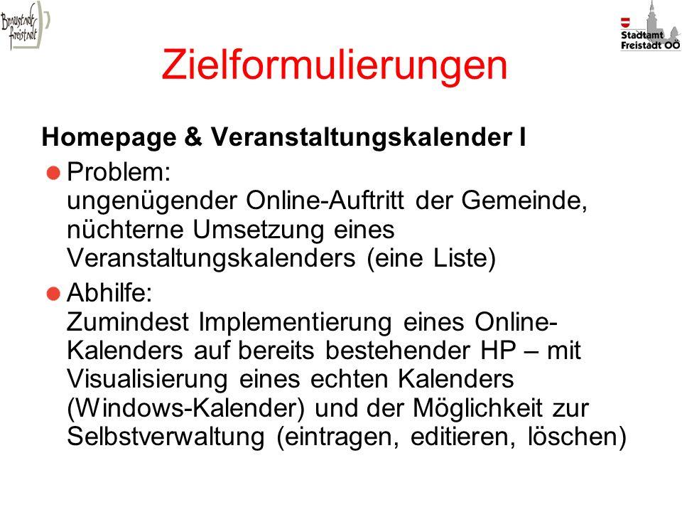 Zielformulierungen Homepage & Veranstaltungskalender I Problem: ungenügender Online-Auftritt der Gemeinde, nüchterne Umsetzung eines Veranstaltungskal