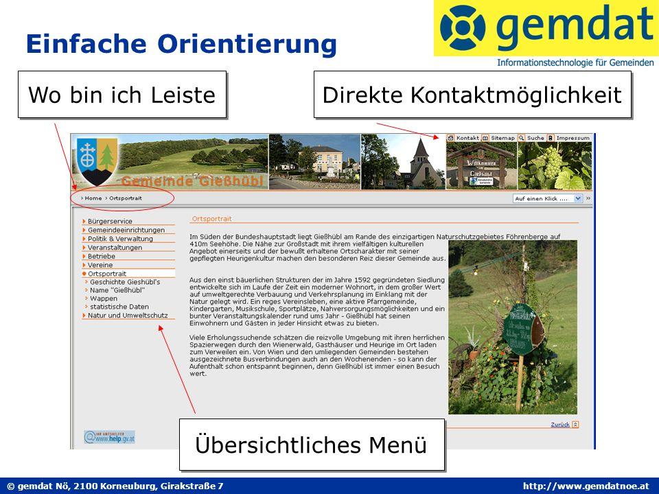 © gemdat Nö, 2100 Korneuburg, Girakstraße 7http://www.gemdatnoe.at Einfache Orientierung Wo bin ich Leiste Übersichtliches Menü Direkte Kontaktmöglichkeit