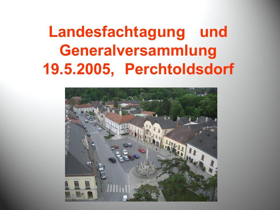 Landesfachtagung und Generalversammlung 19.5.2005, Perchtoldsdorf