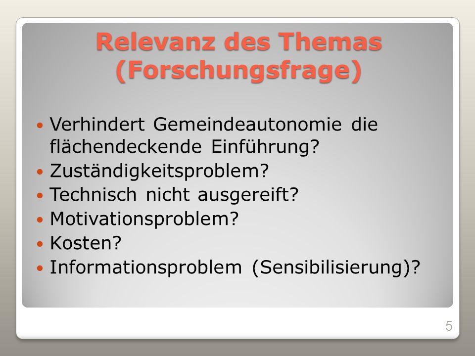 Relevanz des Themas (Forschungsfrage) Wie ist der IST Stand in den österreichischen Gemeinden.