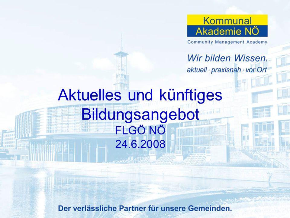 Dir. Harald Bachhofer, MPA MBA Aktuelles und künftiges Bildungsangebot FLGÖ NÖ 24.6.2008