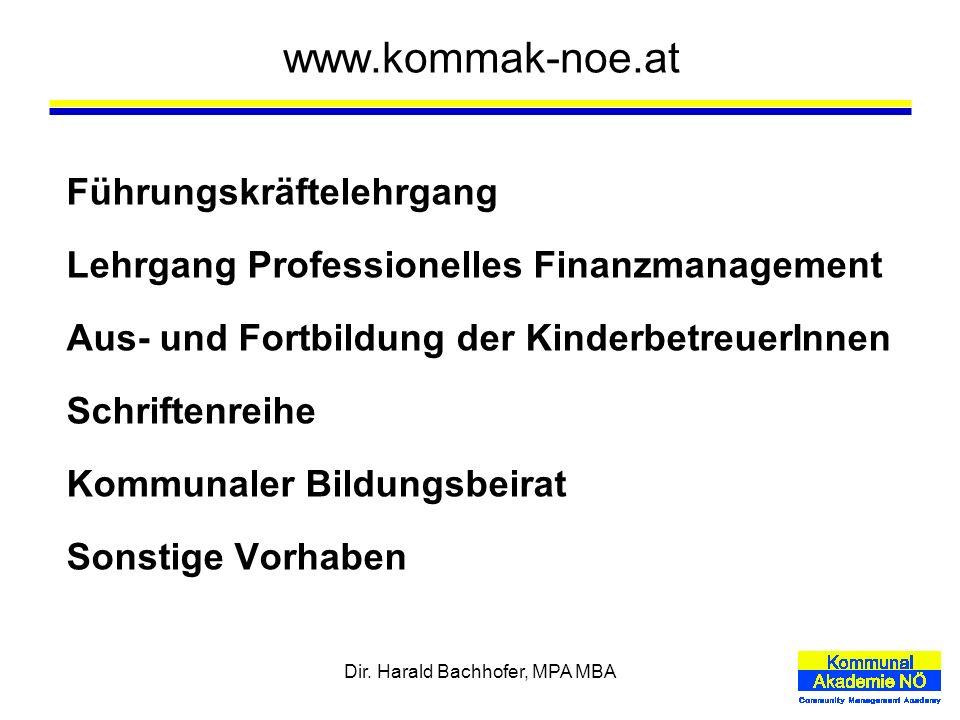 Dir. Harald Bachhofer, MPA MBA www.kommak-noe.at Führungskräftelehrgang Lehrgang Professionelles Finanzmanagement Aus- und Fortbildung der Kinderbetre