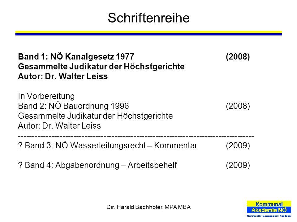 Dir. Harald Bachhofer, MPA MBA Schriftenreihe Band 1: NÖ Kanalgesetz 1977(2008) Gesammelte Judikatur der Höchstgerichte Autor: Dr. Walter Leiss In Vor