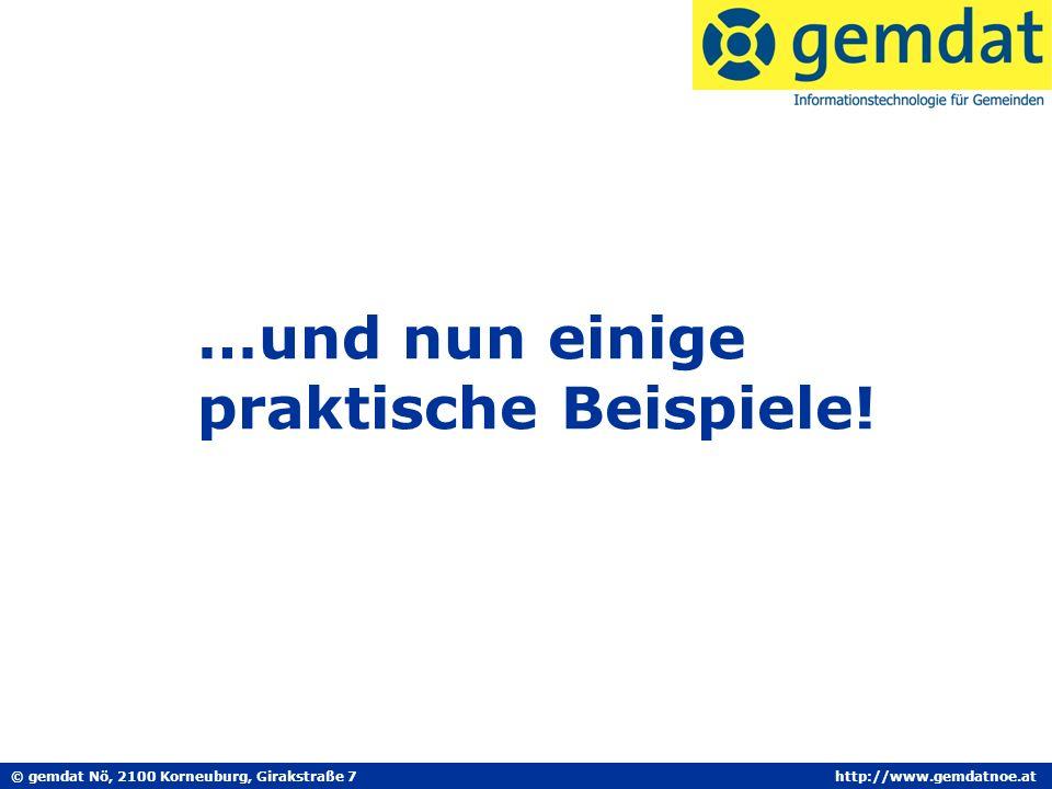 © gemdat Nö, 2100 Korneuburg, Girakstraße 7http://www.gemdatnoe.at …und nun einige praktische Beispiele!