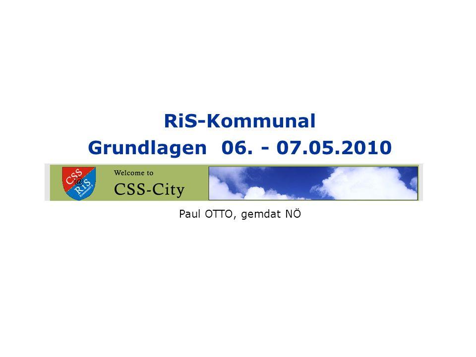 RiS-Kommunal Grundlagen 06. - 07.05.2010 Paul OTTO, gemdat NÖ